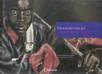 Défendre une île : la Réunion sous l'Ancien Régime (1665-1789)