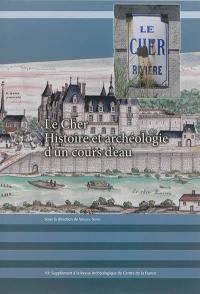 """Le Cher : histoire et archéologie d'un cours d'eau : projet collectif de recherche """"Navigation et navigabilités"""", 2004-2012"""