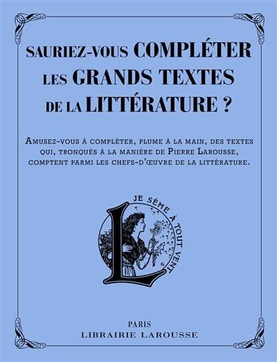 Sauriez-vous compléter les grands textes de la littérature ?