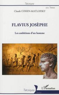Flavius Josèphe : les ambitions d'un homme