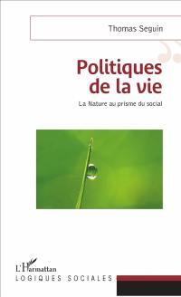 Politiques de la vie : la nature au prisme du social