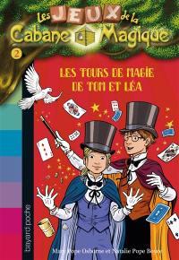 Les jeux de la Cabane magique. Volume 2, Les tours de magie de Tom et Léa
