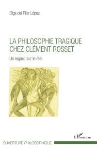 La philosophie tragique chez Clément Rosset