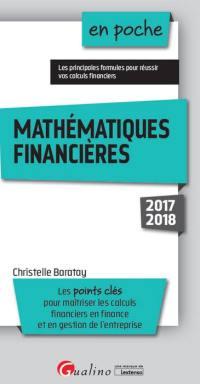 Mathématiques financières : les points clés pour maîtriser les calculs financiers en finance et en gestion de l'entreprise : 2017-2018