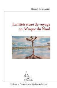La littérature de voyage en Afrique du Nord