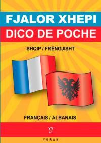 Fjalor xhepi shqip-frëngjisht & frëngjisht-shqip = Dico de poche français-albanais & albanais-français