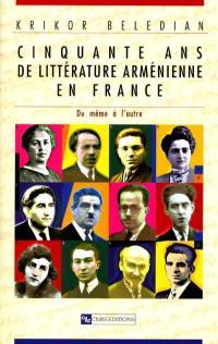 Cinquante ans de littérature arménienne en France, 1922-1972 : du même à l'autre