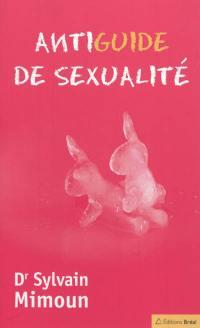 Antiguide de sexualité