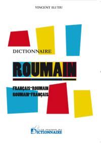 Dictionnaire français-roumain, roumain-français = Dictionar francez-român, român-francez
