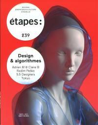 Etapes : design graphique & culture visuelle. n° 239, Design & algorithmes : Adrien M & Claire B, Radim Pesko, 5.5 Designers, Tokyo