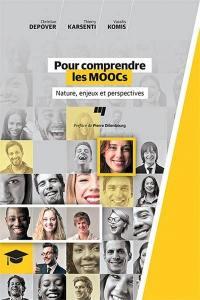 Pour comprendre les MOOCs  : nature, enjeux et perspectives