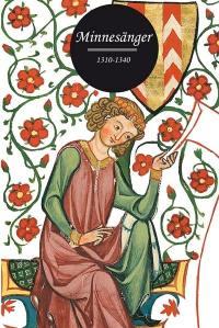 Minnesänger : 1310-1340