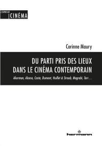 Du parti pris des lieux dans le cinéma contemporain : Akerman, Alonso, Costa, Dumont, Huillet & Straub, Mograbi, Tarr...