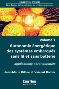 Autonomie énergétique des systèmes embarqués sans fil et sans batterie : applications aéronautiques
