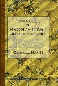 Manuel du bronze d'art : ciselure et gravure