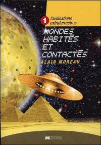 Civilisations extraterrestres. Volume 1, Mondes habités et contactés