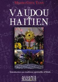 Le vaudou haïtien : introduction aux traditions spirituelles d'Haïti