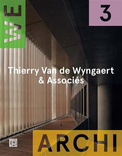 We-Archi. n° 3, Thierry Van de Wyngaert & Associés