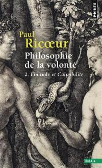 Philosophie de la volonté. Volume 2, Finitude et culpabilité