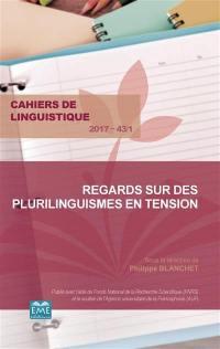 Cahiers de linguistique. n° 43-1, Regards sur des plurilinguismes en tension