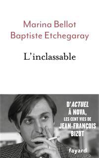 L'inclassable : d'Actuel à Nova, les cent vies de Jean-François Bizot