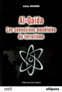 Al- Qaida, les connexions mondiales du terrorisme