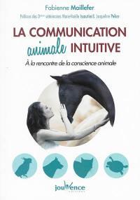 La communication animale intuitive : à la rencontre de la conscience animale