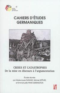 Cahiers d'études germaniques. n° 73, Crises et catastrophes : de la mise en discours à l'argumentation