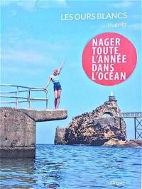 Les Ours blancs de Biarritz : nager toute l'année dans l'océan