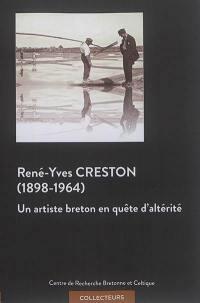 René-Yves Creston 1898-1964 : un artiste breton en quête d'altérité