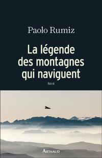 La légende des montagnes qui naviguent : récit