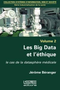 Les big data et l'éthique : le cas de la datasphère médicale