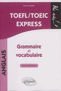 TOEFL-TOEIC express : grammaire et vocabulaire : auto-évaluation