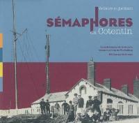 Veilleurs et guetteurs : sémaphores du Cotentin