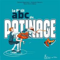 Le p'tit abc du patinage