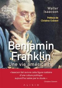 Benjamin Franklin : une vie américaine