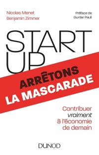 Start-up, arrêtons la mascarade