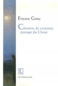 Chemins de croyants, passage du Christ