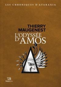 Les chroniques d'Ataraxia. Volume 1, L'odyssée d'Amos