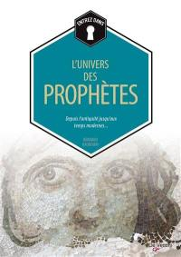 L'univers des prophètes