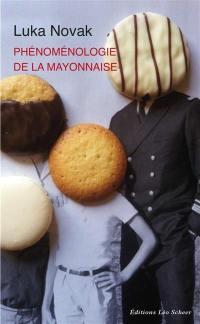 Phénoménologie de la mayonnaise : pour un degré zéro de l'âge gastronomique