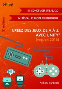 Créez des jeux de A à Z avec Unity, version 2018, Jeux 2D et multijoueur