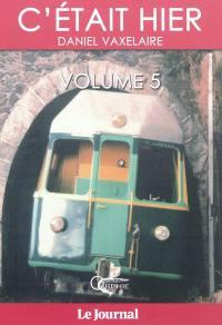 C'était hier : d'après la série dominicale publiée dans le Journal de l'île de La Réunion. Volume 5, Chapitres 69 à 84