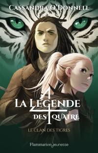 La légende des quatre. Volume 2, Le clan des tigres