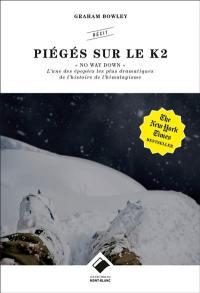 No way down : piégés sur le K2