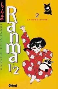 Ranma 1-2. Volume 2, La rose noire