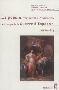 La poésie, vecteur de l'information au temps de la guerre d'Espagne : 1808-1814