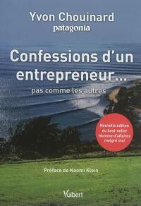 Confessions d'un entrepreneur... : pas comme les autres