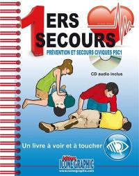 1ers secours : prévention et secours civiques PSC1 : un livre à voir et à toucher