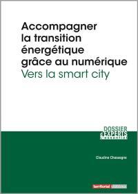 Accompagner la transition énergétique grâce au numérique : vers la smart city